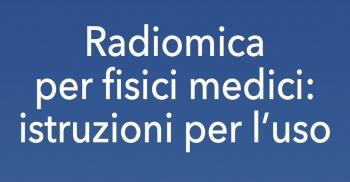 Radiomica per specialisti in fisica medica: istruzioni per l'uso